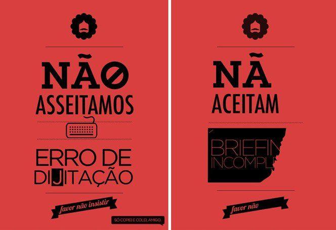 Muito legal e bonito os posters do projeto brasileiro Favor Não Insistir, que dá recados diretos para as profissionais de publicidade que não se tocam. Muita agência de publicidade por aí deveria imprimir metade dos posters e colar nas paredes do escritório.