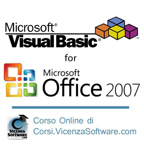 Corso Online Visual Basic per MIcorsoft Office 2007! Impara a programmare per la nota suite di casa Microsoft! Più info su http://corsi.vicenzasoftware.com/tutti-i-corsi/corso/16-lezioni-di-vba-per-office-2007/category_pathway-13.html