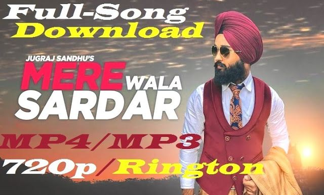 Mere Wala Sardar Song Download 360p 480p Mp4 Hd 720p Mp3 Punjabi Hits Full Songs Online Ringtone And Songs Ringtone Download Hd Movies Download