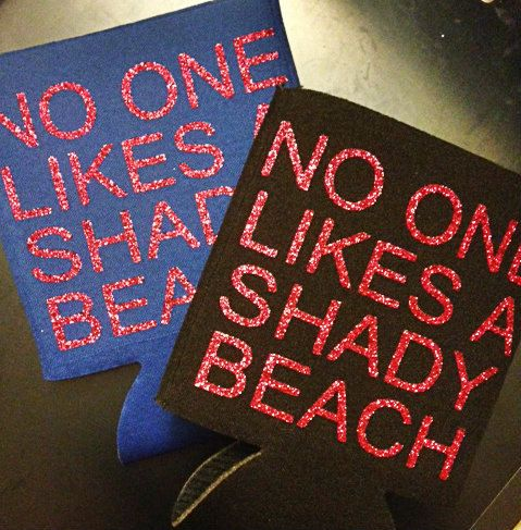 No One Likes A Shady Beach Koozie, Funny Koozie, Beverage Insulator, Custom Koozie, Beach Koozie, Drink Holder by RomanticSouthern on Etsy