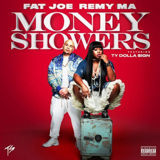 FRESH MUSIC : Fat Joe & Remy Ma ft Ty Dolla Sign  Money Showers   Whatsapp / Call 2349034421467 or 2348063807769 For Lovablevibes Music Promotion   Fat Joe & Remy Ma ft Ty Dolla Sign  Money Showers Fat Joe and Remy Ma continue to work on their highly anticipated Plata O Plomo album and now decide to treat fans to a Ty Dolla Sign-assisted single called Money Showers. Listen to the Cool & Dre-produced song below.DOWNLOAD MP3: Fat Joe & Remy Ma ft Ty Dolla Sign  Money Showers  FOREIGN MUSIC
