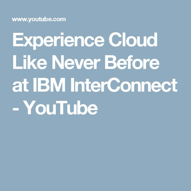 Experience Cloud Like Never Before at IBM InterConnect - YouTube