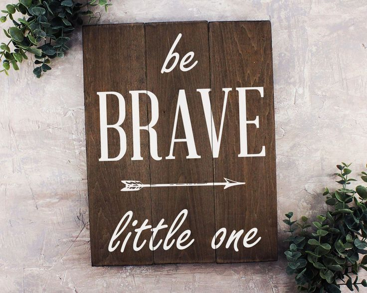 Be Brave Little One Sign : For your little guy or girl that is taking on the world! This nursery or kids room sign is great for the western theme, rustic themed, adventure theme...etc… FEATURES: Size