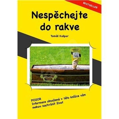"""Nespěchejte do rakve - Tomáš Kašpa - Kniha """"Nespěchejte do rakve"""" by se také mohla jmenovat """"Zbytečné nemoci"""", protože to je přesně to, na co poukazuje. Moderní lékařská medicína úspěšně bojuje s důsledky nemocí, aniž by se příliš zajímala o příčiny - http://ksandrova.cz/nespechejte-do-rakve-p258"""