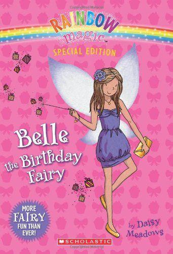 Rainbow Magic: Belle the Birthday Fairy by Daisy Meadows http://smile.amazon.com/dp/0545270545/ref=cm_sw_r_pi_dp_42evub1R24FKV