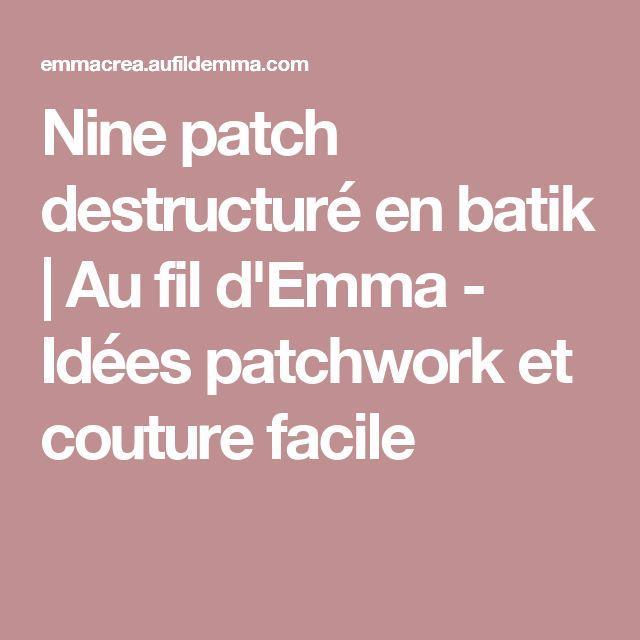 Nine patch destructuré en batik | Au fil d'Emma - Idées patchwork et couture facile