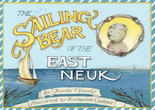 The Sailing Bear of the East Neuk published by Eyemouth-based Serafina Press