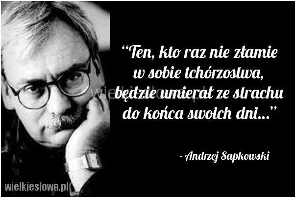 Ten, kto raz nie złamie w sobie tchórzostwa... #Sapkowski-Andrzej,  #Strach