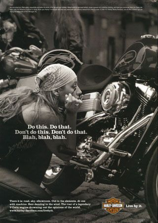 Just be happy. And own a harley :)