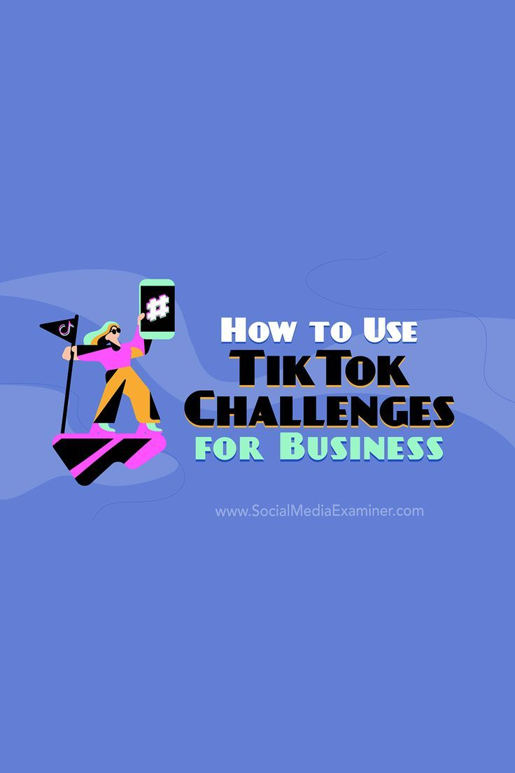 How To Use Tiktok Challenges For Business Social Media Examiner Facebook Strategy Snapchat Marketing Marketing Tips