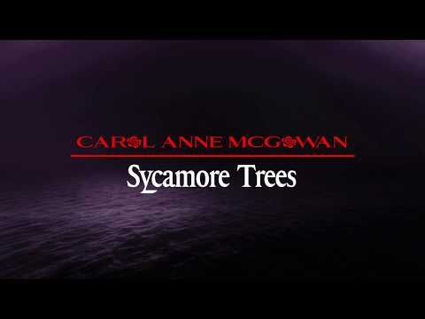 Carol Anne McGowan - Sycamore Trees - YouTube