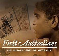 The First Australians http://www.sbs.com.au/firstaustralians/