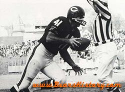 Brian Piccolo, Chicago Bears Running Back 1965-1969.  When I was a kid I loved to watch him run. It took a lot to bring him down.