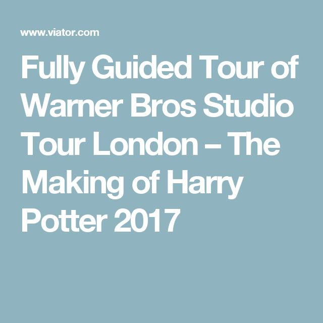 Fully Guided Tour of Warner Bros Studio Tour London – The Making of Harry Potter 2017
