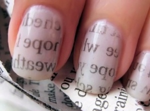 newspaper nails!    paint a light color  soak painted nail in rubbing alcohol  then press newspaper clipping on nails :) by abby