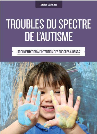 Troubles du spectre de l'autisme - Aidersonenfant.com