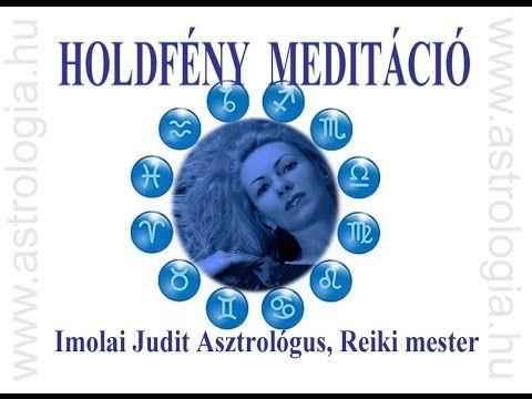 Imolai Judit Asztrológus: Holdfény Meditáció - YouTube