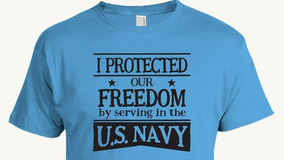 Navy Veteran T-shirt, I Protected Our Freedom By Serving In The U.S. Navy, Military