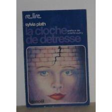 La Cloche de détresse (Relire) - Plath Sylvia / Livre BE - KN04