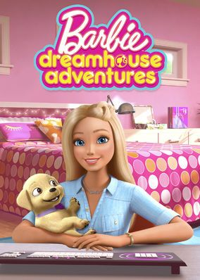 Check Out Barbie Dreamhouse Adventures On Netflix Best