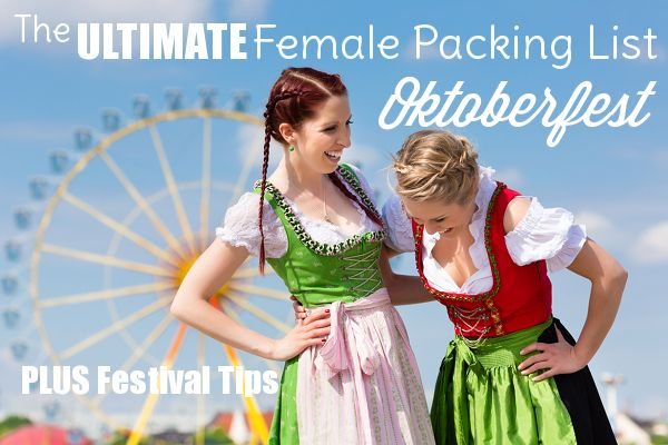 The Ultimate Female Packing List for Oktoberfest - Her Packing List @kellischuldt @janeseyounger @Becky Hui Chan Hui Chan Hui Chan Lepinski