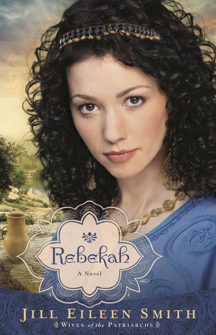 Rebekah, Book 2, Wives Of The Patriarchs Series (revell Books, A Division