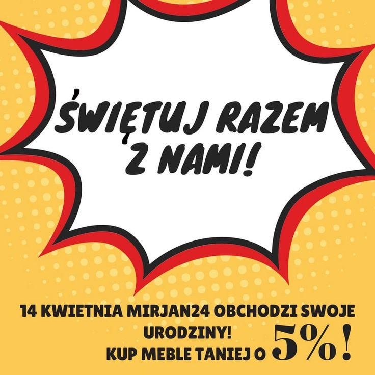 14 kwietnia Mirjan24 obchodzi  5 urodziny! Rabat 5% na cały asortyment! #birthday #urodziny #mirjan24 #furniture #meble #mebledodomu #sweethome #sale #gift #celebrations