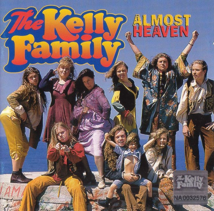 THE KELLY FAMILY Almost Heaven (1996). Was one of my favourite albums from the Kelly's.