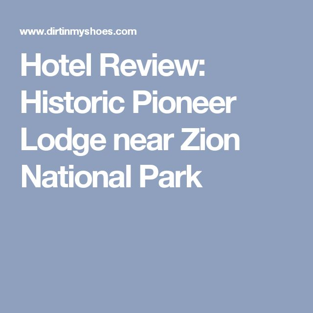 Hotel Review: Historic Pioneer Lodge near Zion National Park