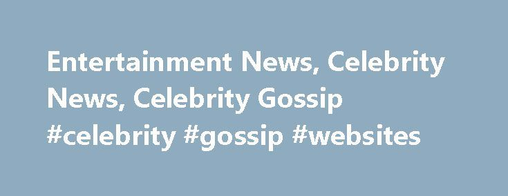 Entertainment News, Celebrity News, Celebrity Gossip #celebrity #gossip #websites http://entertainment.remmont.com/entertainment-news-celebrity-news-celebrity-gossip-celebrity-gossip-websites-2/  #celebrity gossip websites # Translate to English Translate to English This content is available customized for our international audience. Switch to US edition? This content…