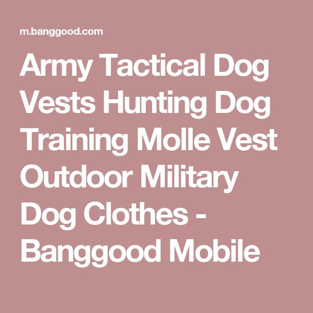 Army Tactical Dog Vests Hunting Dog Training Molle Vest Outdoor Military Dog Clothes - Banggood Mobile