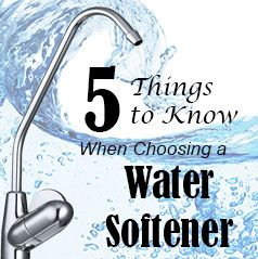 Superior 5 Things To Know When Choosing A Water Softener