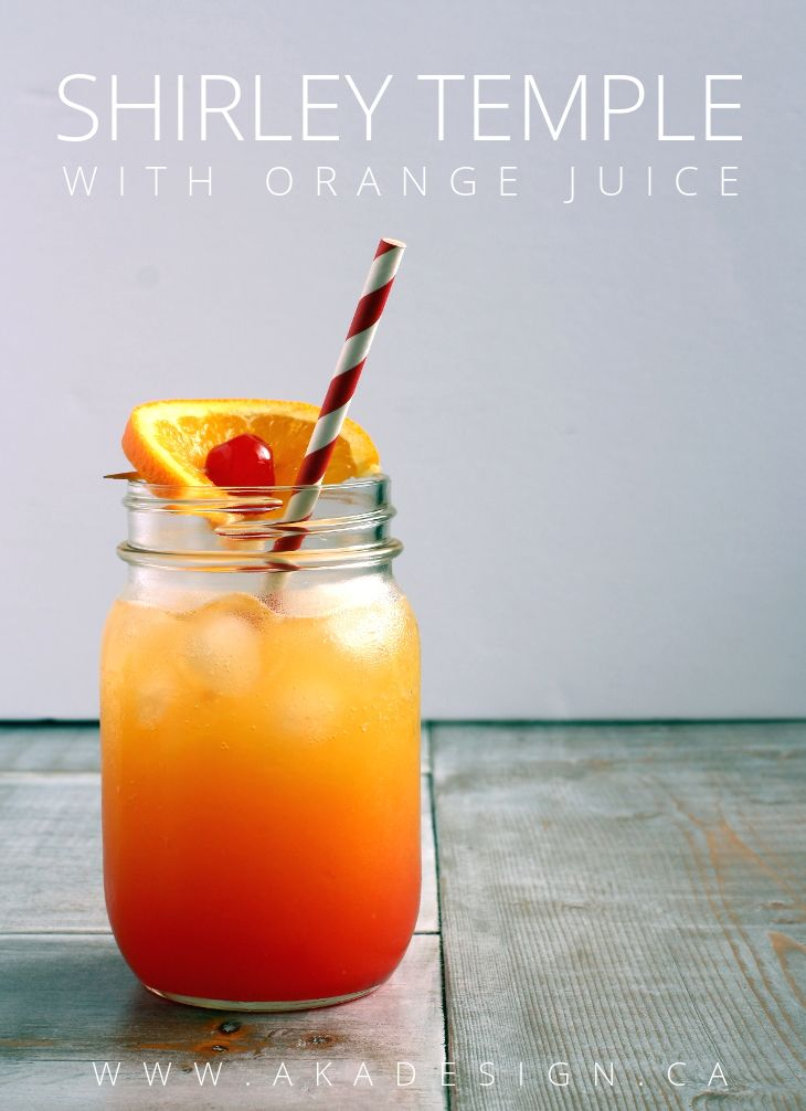Shirley Temple Recipe (with Orange Juice) - http://akadesign.ca/shirley-temple-recipe-with-orange-juice/