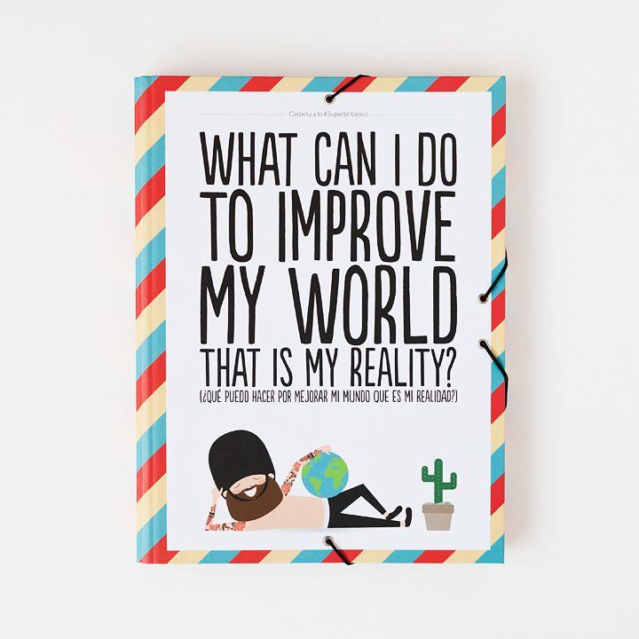 ¿Qué puedo hacer por mejorar mi mundo que es mi realidad a lo #Superbritánico?