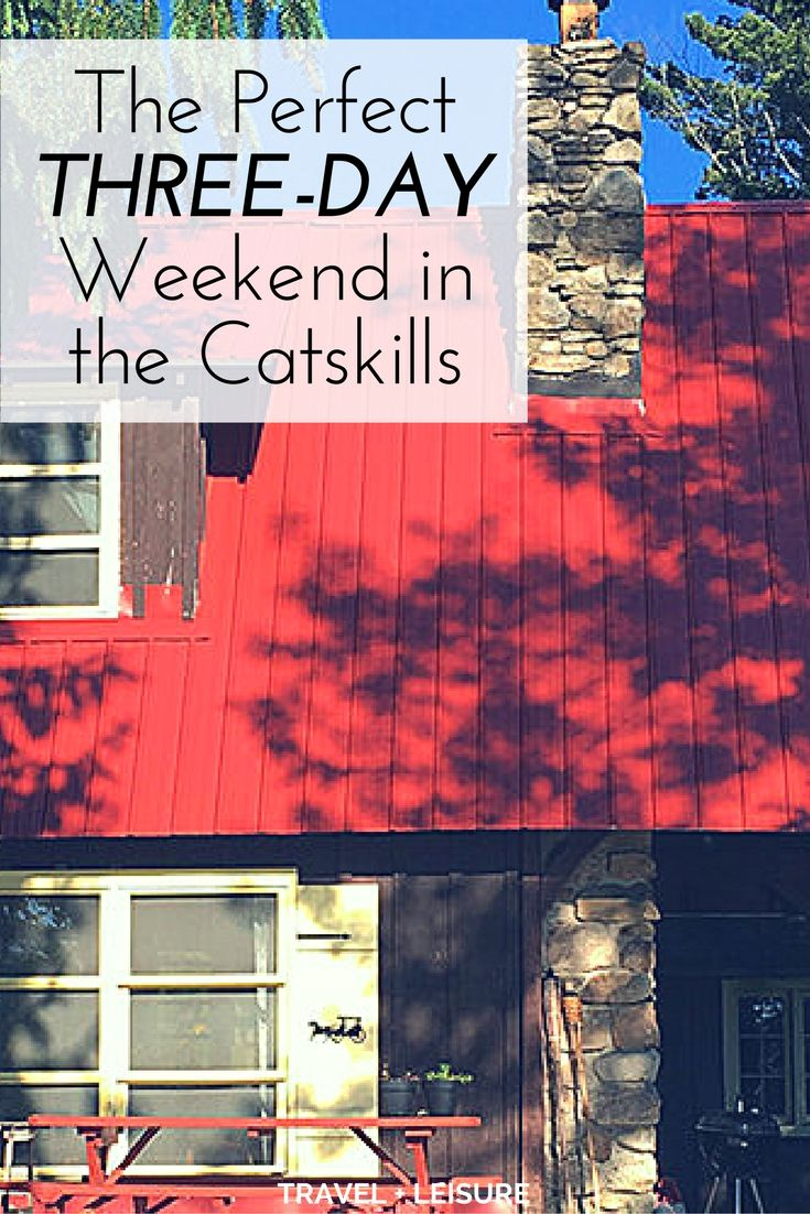 As part of a new series, Travel + Leisure is exploring America one three-day weekend at a time. Here is how to spend a perfect long weekend in the Catskills of New York.