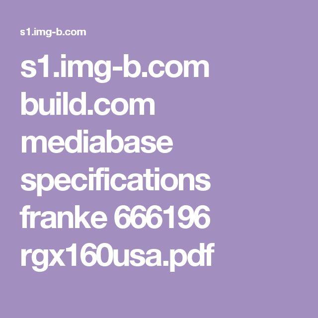 s1.img-b.com build.com mediabase specifications franke 666196 rgx160usa.pdf