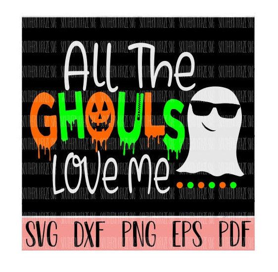 Download All the ghouls love me halloween svg / halloween svg ...