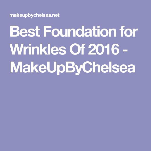 Best Foundation for Wrinkles Of 2016 - MakeUpByChelsea