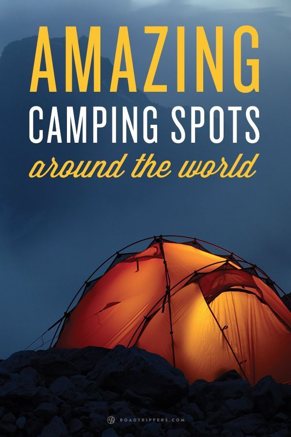 Crazy cool camping spots around the world.