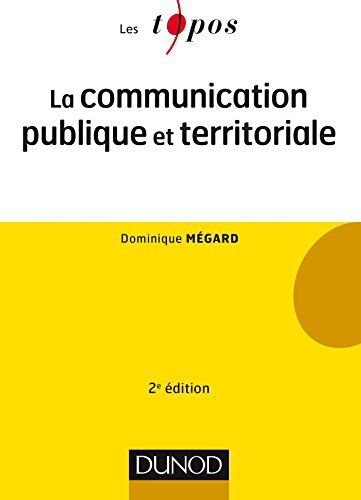 La communication publique et territoriale - 2e éd. (Économie - Gestion) par Mégard, Dominique