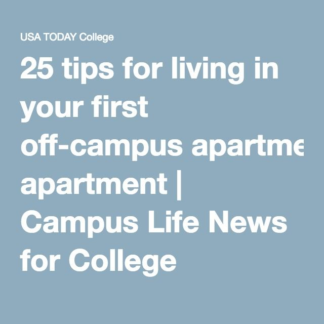 25 tips for living in your first off-campus apartment | Campus Life News for College Students | USA TODAY College