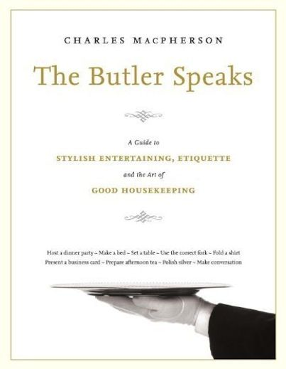 """Charles Macpherson has trained hotel staff all over the world, including the Four Seasons in Shanghai. He believes it is not WHAT you offer people, but HOW you offer it that makes a difference.   We're super excited to announce that he will be attending our 2014 Book Lover's Ball this February with his new book, """"The Butler Speaks""""."""