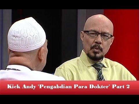 Kick Andy 15 April 2016   Pengabdian Para Dokter Part 2