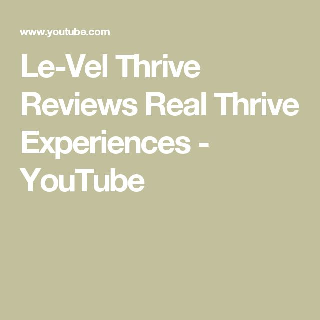 Le-Vel Thrive Reviews   Real Thrive Experiences - YouTube