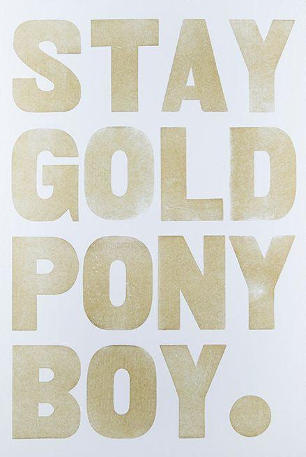 "$25Stay Gold Pony Boy (detail)Union Pressletterpress12"" x 18"" make it mine"