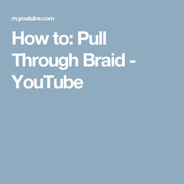 How to: Pull Through Braid - YouTube