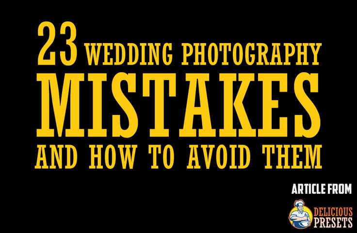 23 Wedding Photography Mistakes