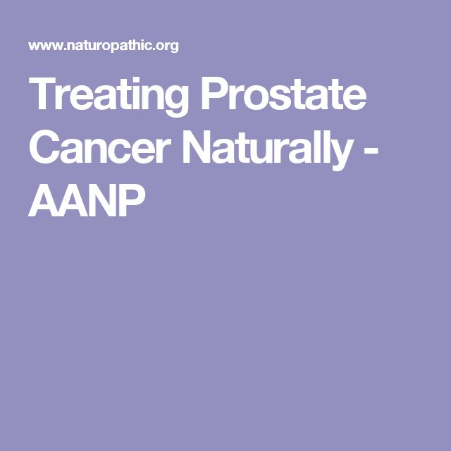 Treating Prostate Cancer Naturally - AANP