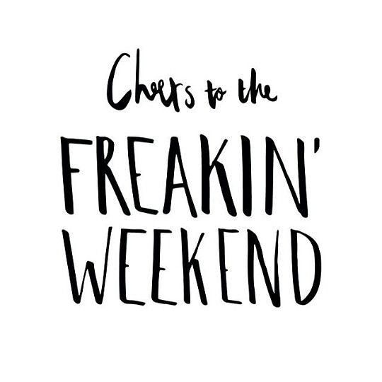 What is that what is coming in this direction!!! Is it? Is that? YES IT IS WEEKEND  We have missed you! #weekend #metime #quotes #sayings #lifestyle #life #attitude #adventure #cheers #freeweekend
