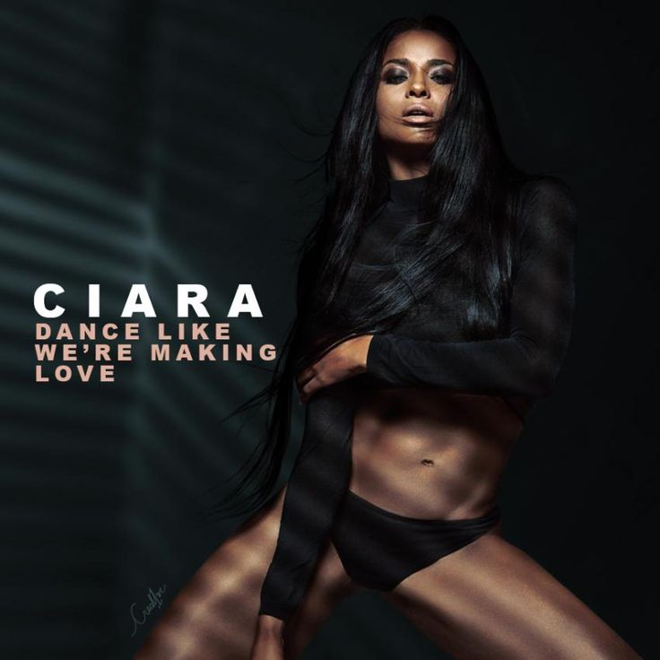 Ciara - Dance Like We're Making Love made by Creat1ve | Coverlandia